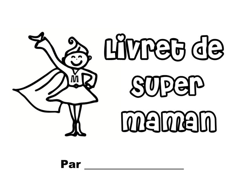 Livret de super maman - Coloriage de maman ...