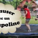 Jeux de trampoline – 20 idées pour s'amuser