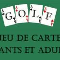 Jeu de cartes pour enfants et adultes : GOLF