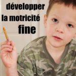 développer la motricité fine
