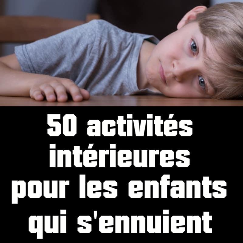 50 activit s int rieures pour les enfants qui s 39 ennuient for Grand jeu exterieur animation