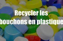 recycler les bouchons en plastique